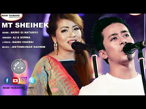 Ahingi Matamsu Loikhidoure | Aj Maisnam & Surma Chanu | MT SHEIHEK  Season 1 Official Video Release