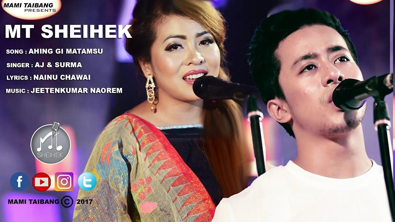 Ahingi Matamsu Loikhidoure   Aj Maisnam & Surma Chanu   MT SHEIHEK  Season 1 Official Video Release #1