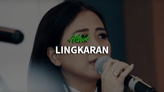 ASTRID -  LINGKARAN (LIVE PRO 4 FM)