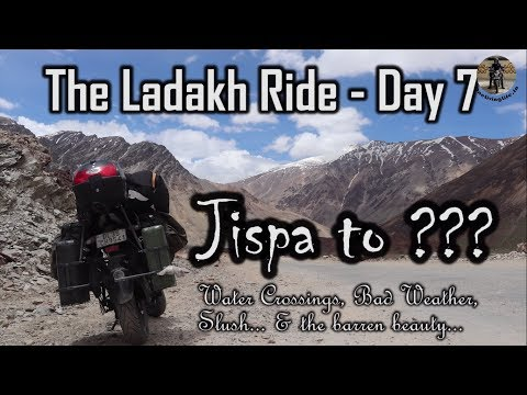 The Ladakh Road Trip - Jispa to ??? | Day 7 - Bad weather and Water crossings