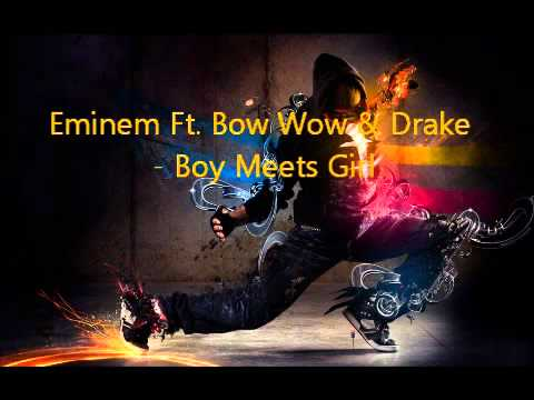 eminem bow wow boy meets girl Best 2pac & eminem remixes anton pursiainen 114 videos eminem ft bow wow & drake - boy meets girl by angelina voynova eminem feat bow wow & drake - boy meets.