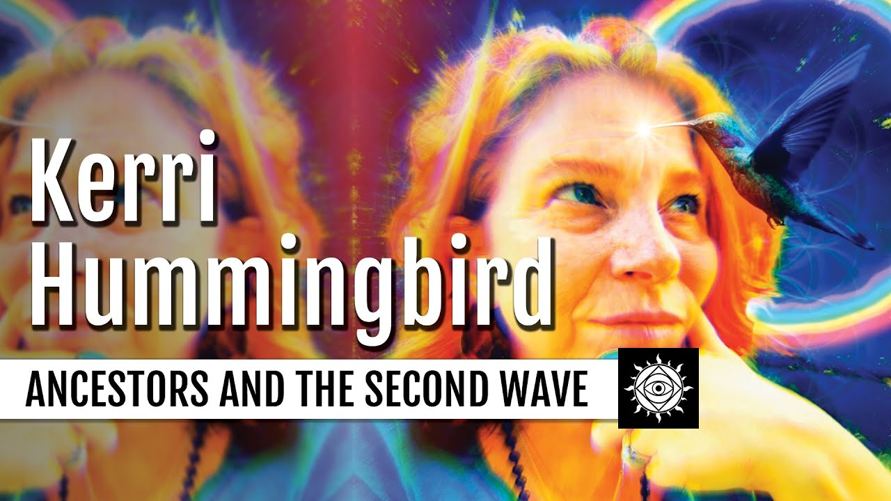 Kerri Hummingbird | Healing With Ancestors, The Second Wave of Lightworkers & White Eagle