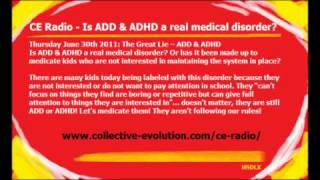 CE RADIO - Is ADD & ADHD a real medical disorder? [collective-evolution.com]