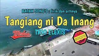 TANGIANG NI DA INANG - TRIO ELEXIS ( lirik dan artinya ) batak song