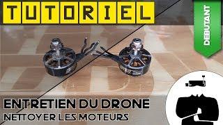 Nettoyer les moteurs d'un drone | Tutoriel, entretien des moteurs brushless !