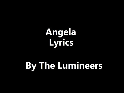 Angela  The Lumineers LYRICS