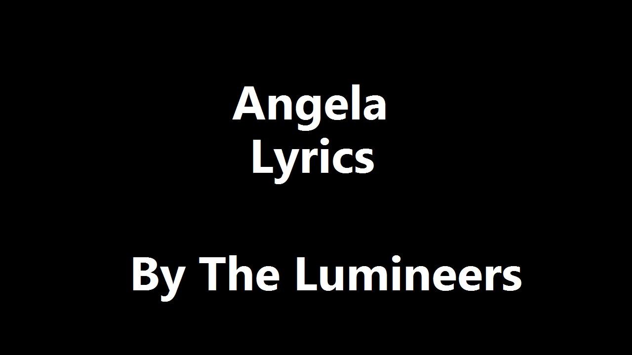 Download Angela - The Lumineers [LYRICS]