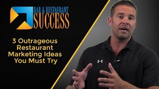 3 Outrageous Restaurant Marketing Ideas You Must Try