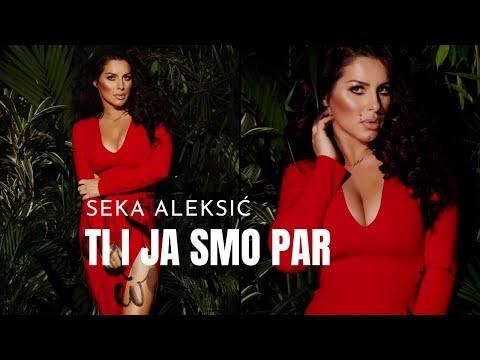 SEKA ALEKSIC - TI I JA SMO PAR - (AUDIO 2017) HD