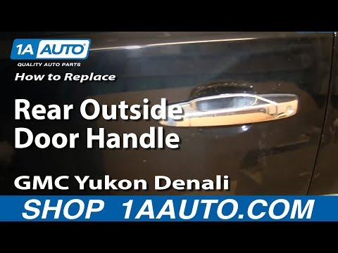 How To Replace Rear Exterior Door Handle 07-13 GMC Yukon Denali