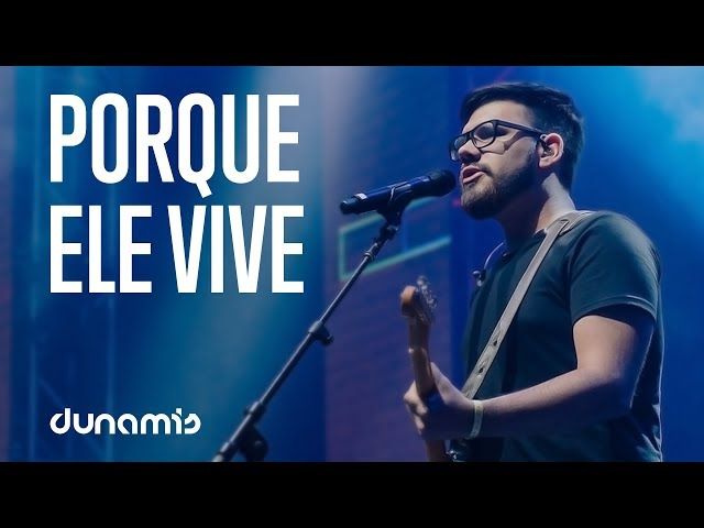 Porque Ele Vive // Victor Valente | Conferência Dunamis 2017