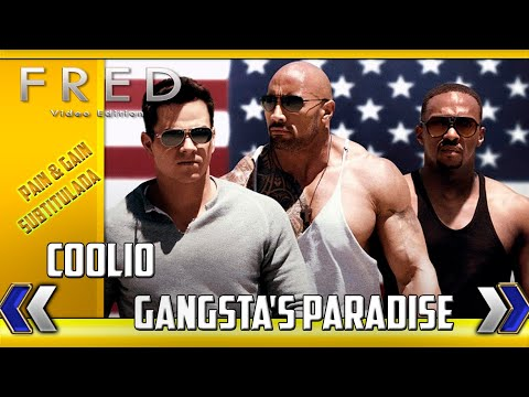 Pain & Gain Gangsta's Paradise