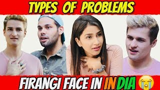 TYPES OF PROBLEMS FIRANGI FACE IN INDIA (Ft  Nile Brothers)!
