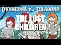 Dungeons & Dragons - Episode 12 - The Lost Children