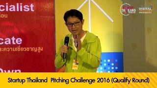 Startup Thailand  Pitching Challenge 2016 (Qualify Round)