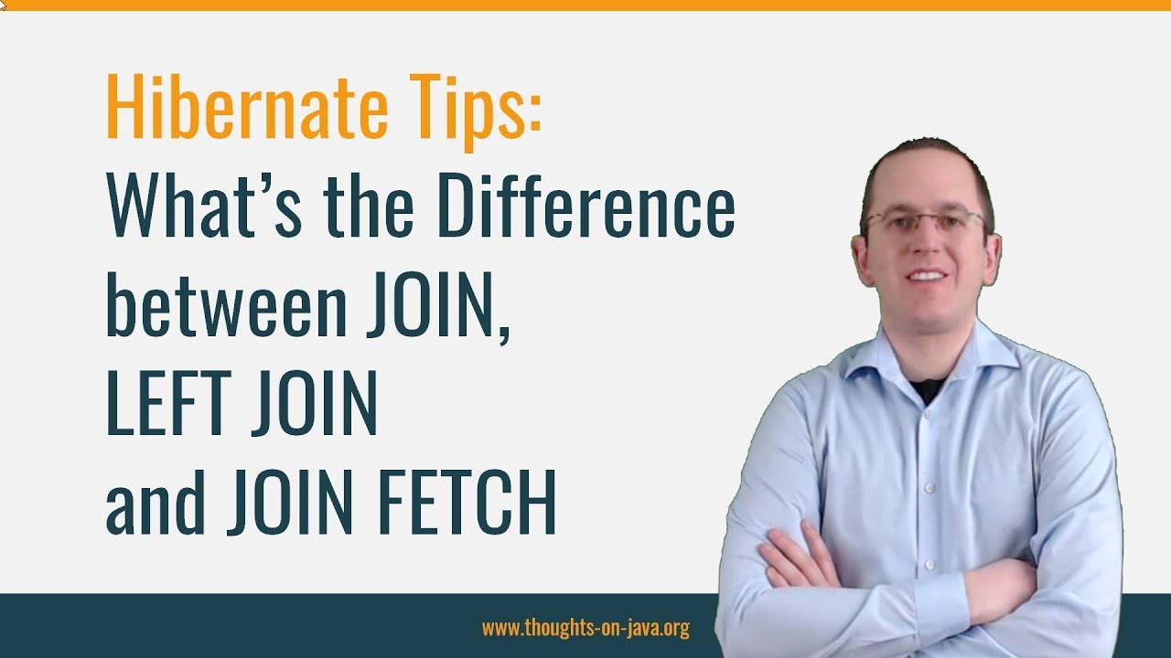 Hibernate Tip: What's the Difference between JOIN, LEFT JOIN