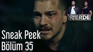 İçerde 35. Bölüm - Sneak Peek