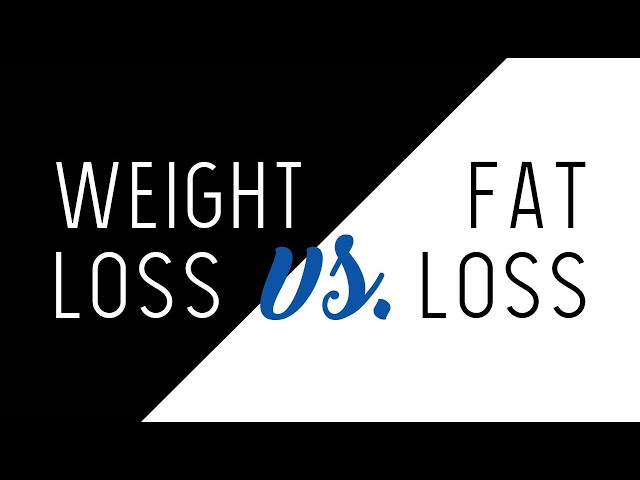 Difference Between Weight Loss & Fat Loss