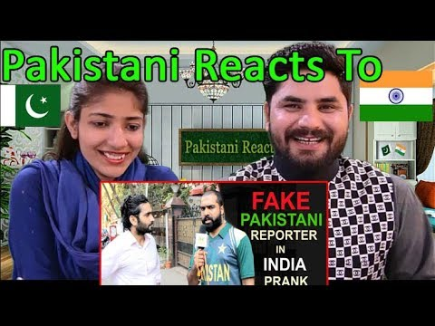 Pakistani Reacts To | India vs Pakistan - Fake Pakistani Reporter In India Prank | PSL 2018