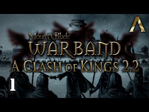 "Mount & Blade Warband - A Clash of Kings - Pt.1 ""Answering the Call"" [ACOK 2.2]"