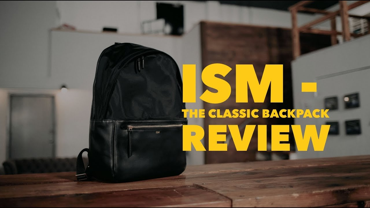 c141b208d0348 ISM - The Classic Backpack Review - YouTube