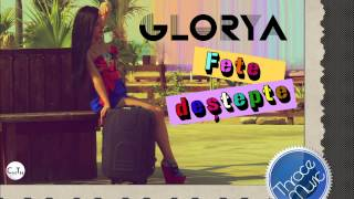 Repeat youtube video Glorya - Fete Destepte (Produced by Thrace Music)