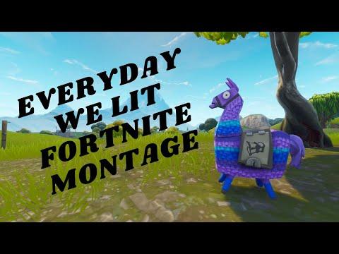 EVERYDAY WE LIT FORTNITE MONTAGE