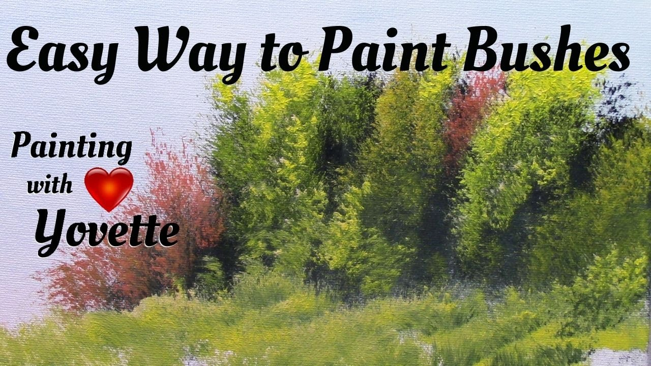 Easy Way To Paint Great Bushes Oil Painting Techniques With