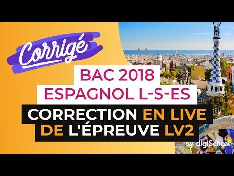 Bac S, ES, L 2018 - Correction de l'épreuve d'Espagnol LV2