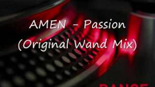 Amen - Passion - Original Wand Mix.wmv