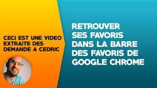 Retrouver ses favoris dans la barre des favoris Google Chrome