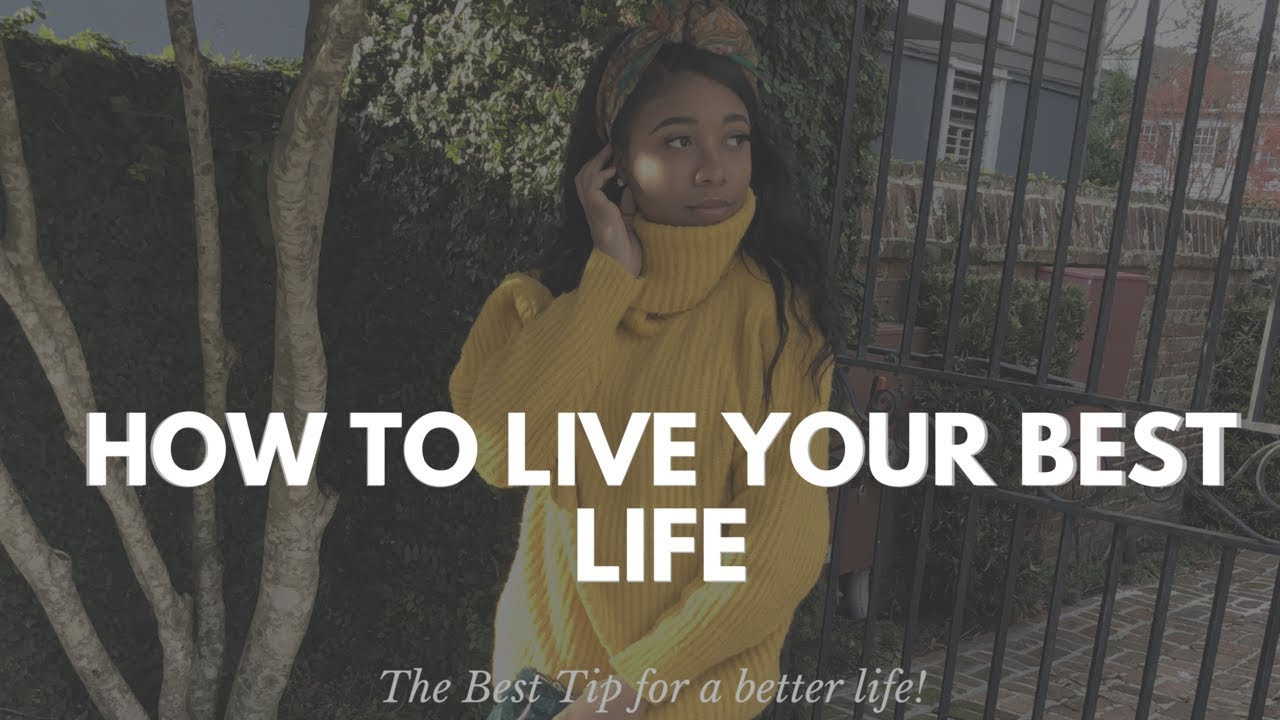 How to: LIVE YOUR BEST LIFE & be the BEST YOU! | Purity Vanity