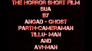 The BUA - Short Horror Film