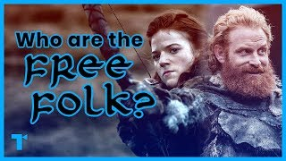 Game of Thrones: The Free Folk/Wildlings and What They Represent