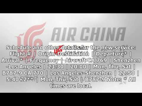 [prnewswire] air china announces launch of new los angeles-shenzhen service