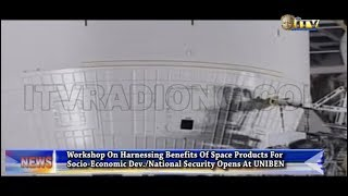 UNIBEN Opens Workshop On Harnessing Benefits Of Space Products For Socio-Economic Dev./Nat. Security