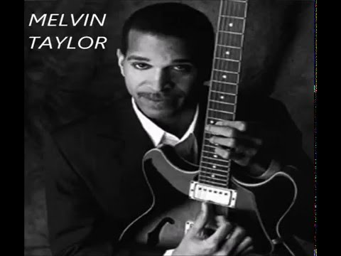 MELVIN TAYLOR - Talking To Abba-Mae Pt 2.