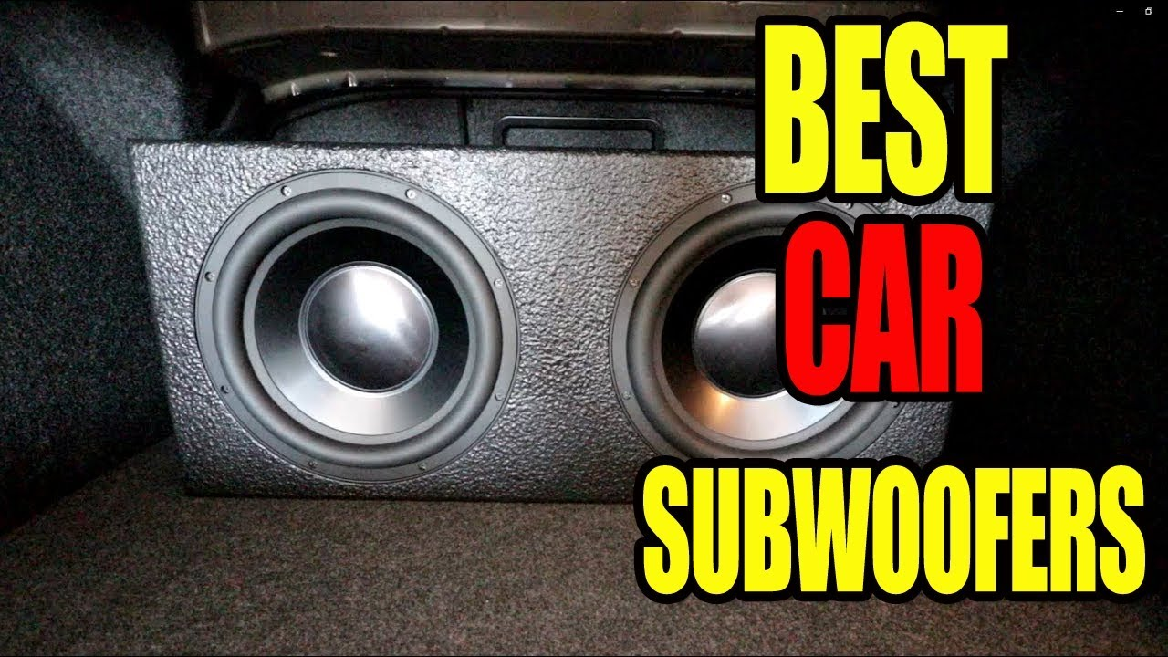 Best Subwoofer 2020.Best 3 Car Subwoofers 2020