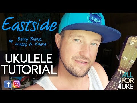 Eastside - Benny Blanco, Halsey, Khalid (UKULELE TUTORIAL)