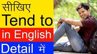 USE OF TEND TO IN ENGLISH