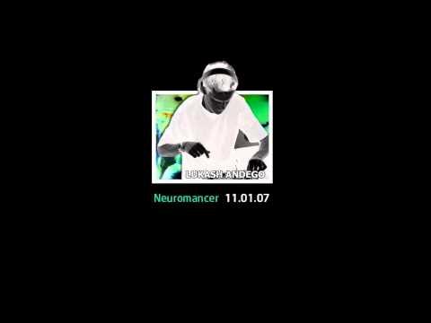 Lukash Andego -  Neuromancer (11.01.07)