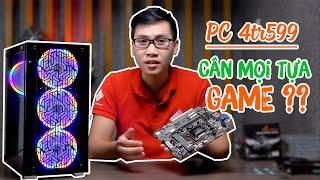 PC 4tr599 nghiền nát các tựa game hot ? IDOl Đức Hoàng Review