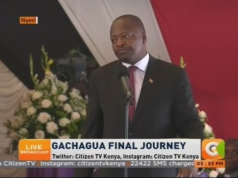 Leaders pay tribute to the late Nyeri Governor Nderitu Gachagua  [ Part two ]