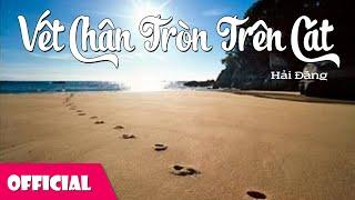 Vết Chân Tròn Trên Cát - Hải Đăng [Official MV]