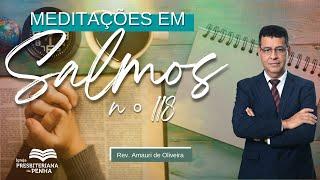 Culto Manhã   Rev. Amauri Oliveira - Salmos 116