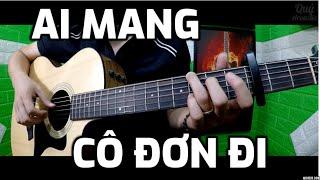 [Guitar Hướng dẫn] AI MANG CÔ ĐƠN ĐI - K-ICM FT. APJ
