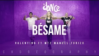 Bésame - Valentino Ft MTZ Manuel Turizo | FitDance Life (Coreografía) Dance Video