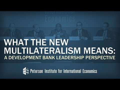 What the New Multilateralism Means: A Development Bank Leadership Perspective