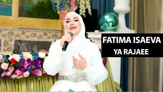 Fatima Isaeva - Ya Rajaee | اروع انشودة يا رجائى