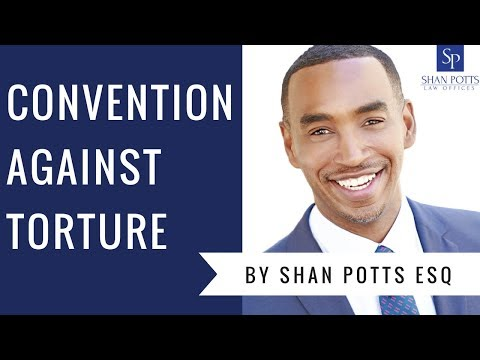 Convention Against Torture - Shan Potts Law Offices